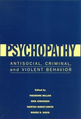 Psychopathy: Antisocial, Criminal, and Violent Behavior Cover Image