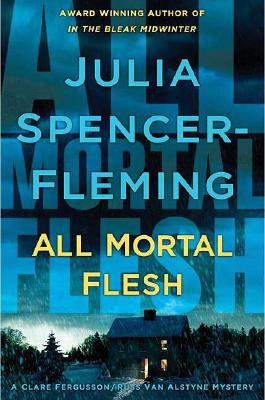 All Mortal Flesh: A Clare Fergusson and Russ Van Alstyne Mystery cover