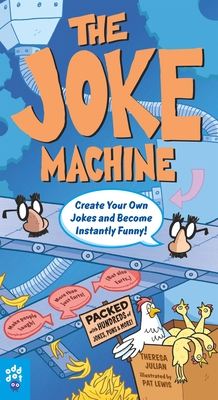The Joke Machine: Create Your Own Jokes and Become Instantly Funny! Cover Image