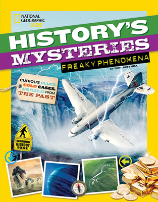 History's Mysteries: Freaky Phenomena: Curious Clues, Cold Cases, and Puzzles From the Past Cover Image