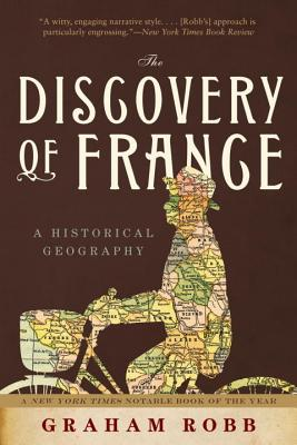 The Discovery of France: A Historical Geography Cover Image