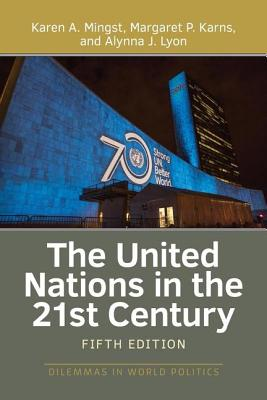 The United Nations in the 21st Century (Dilemmas in World Politics) Cover Image
