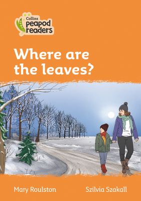 Where are the Leaves?: Level 4 (Collins Peapod Readers) Cover Image