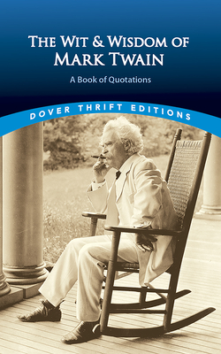 The Wit and Wisdom of Mark Twain: A Book of Quotations (Dover Thrift Editions) Cover Image