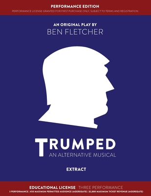 TRUMPED (An Alternative Musical) Extract Performance Edition, Educational Three Performance Cover Image