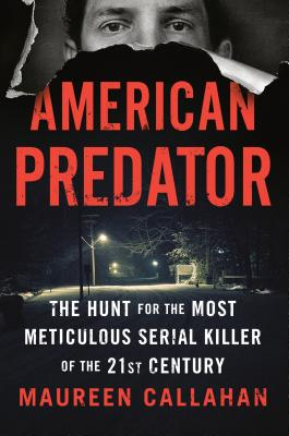 American Predator: The Hunt for the Most Meticulous Serial Killer of the 21st Century Cover Image