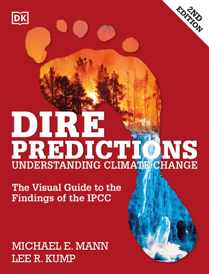 Dire Predictions: The Visual Guide to the Findings of the IPCC Cover Image