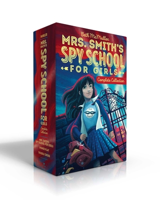 Mrs. Smith's Spy School for Girls Complete Collection: Mrs. Smith's Spy School for Girls; Power Play; Double Cross Cover Image