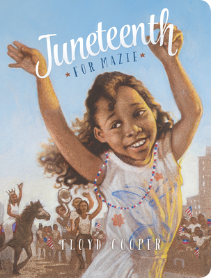 Juneteenth for Mazie Cover Image