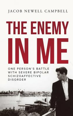 The Enemy in Me: One Person's Battle with Severe Bipolar Schizoaffective Disorder Cover Image
