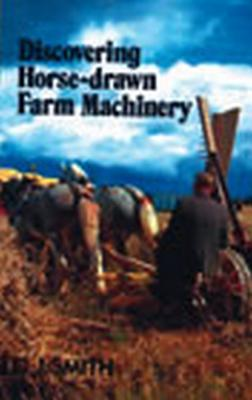 Discovering Horse Drawn Farm Machinery Cover