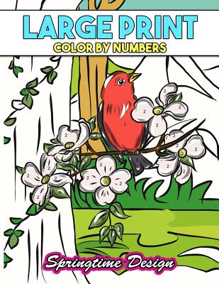 Large Print Adult Coloring Book Color By Number: Springtime Designs Cover Image