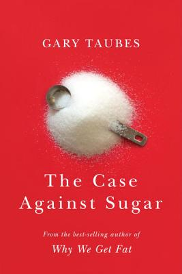 The Case Against Sugar Cover Image