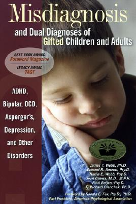 Misdiagnosis and Dual Diagnoses of Gifted Children and Adults: ADHD, Bipolar, Ocd, Asperger's, Depression, and Other Disorders Cover Image