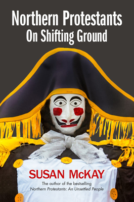 Northern Protestants: On Shifting Ground Cover Image