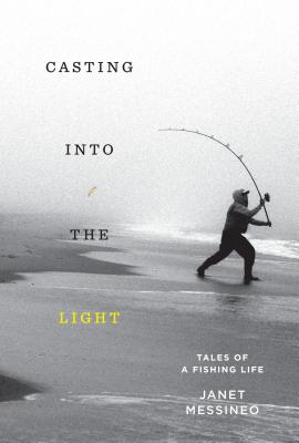 Casting into the Light: Tales of a Fishing Life Cover Image