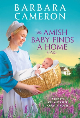 The Amish Baby Finds a Home (Hearts of Lancaster County #2) Cover Image