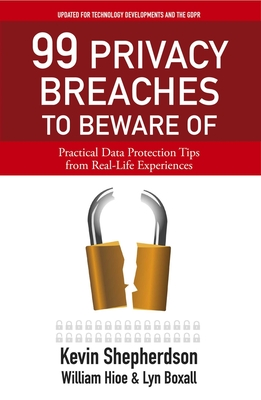 99 Privacy Breaches to Beware of: Practical Data Protection Tips from Real-Life Experiences Cover Image