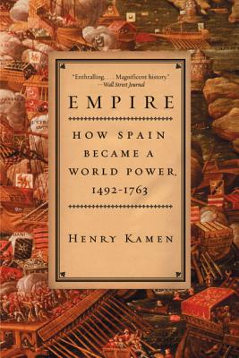 Empire: How Spain Became a World Power, 1492-1763 Cover Image