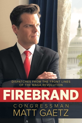Firebrand: Dispatches from the Front Lines of the MAGA Revolution Cover Image