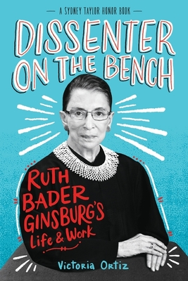 Dissenter on the Bench: Ruth Bader Ginsburg's Life and Work Cover Image