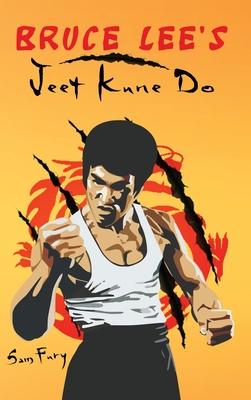 Bruce Lee's Jeet Kune Do: Jeet Kune Do Training and Fighting Strategies (Self-Defense #4) Cover Image