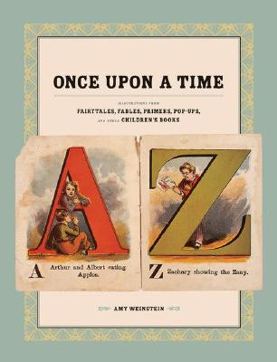 Once Upon a Time: Illustrations from Fairytales, Fables, Primers, Pop-Ups, and Other Children's Books Cover Image
