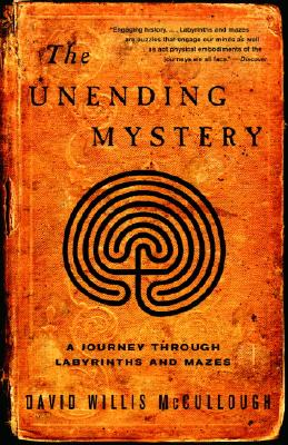 The Unending Mystery: A Journey Through Labyrinths and Mazes Cover Image