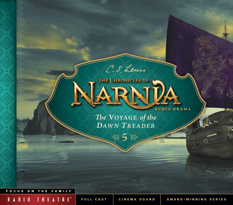 The Voyage of the Dawn Treader (Radio Theatre #5) Cover Image