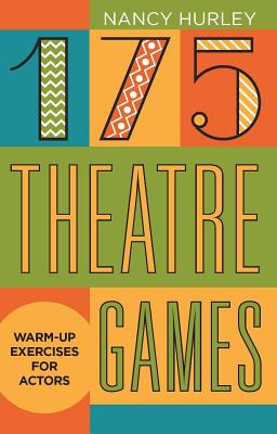 175 Theatre Games: Warm-Up Exercises for Actors Cover Image