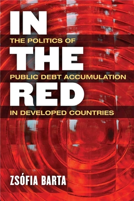 In the Red: The Politics of Public Debt Accumulation in Developed Countries Cover Image