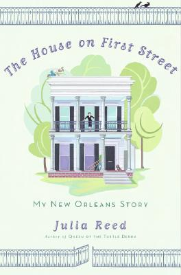The House on First Street: My New Orleans Story Cover Image