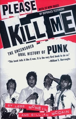 Please Kill Me: The Uncensored Oral History of Punk Cover Image