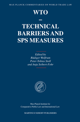 Wto - Technical Barriers and Sps Measures (Max Planck Commentaries on World Trade Law #3) Cover Image