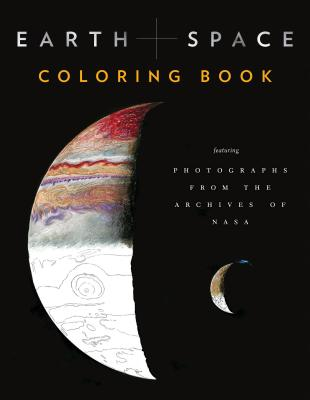Earth and Space Coloring Book: Featuring Photographs from the Archives of NASA (Adult Coloring Books, Space Coloring Books, NASA Gifts, Space Gifts for Men) Cover Image