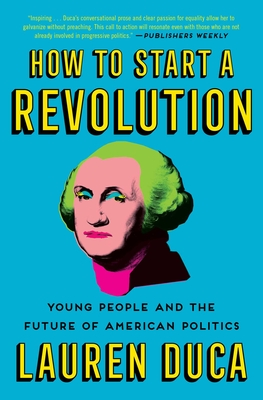 How to Start a Revolution: Young People and the Future of American Politics Cover Image