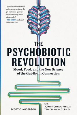 The Psychobiotic Revolution: Mood, Food, and the New Science of the Gut-Brain Connection Cover Image