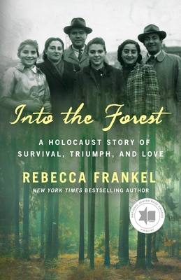 Into the Forest: A Holocaust Story of Survival, Triumph, and Love Cover Image