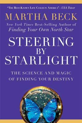 Steering by Starlight: The Science and Magic of Finding Your Destiny Cover Image