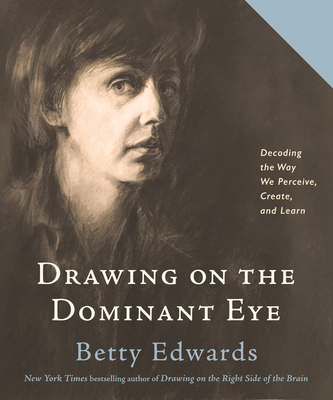 Drawing on The Dominant Eye: Decoding the Way We Perceive, Create, and Learn Cover Image