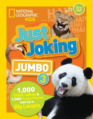 Just Joking: Jumbo 3: 1,000 Giant Jokes & 1,000 Funny Photos Add Up to Big Laughs Cover Image