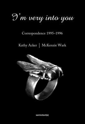 I'm Very Into You: Correspondence 1995-1996 (Semiotext(e) / Native Agents) Cover Image
