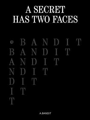 A.Bandit: A Secret Has Two Faces Cover Image