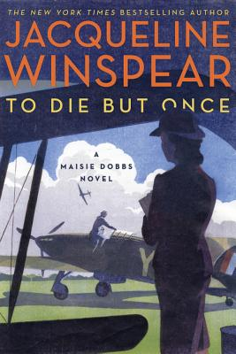 To Die but Once: A Maisie Dobbs Novel Cover Image