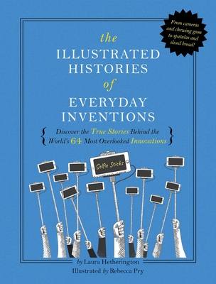 Cover for The Illustrated Histories of Everyday Inventions