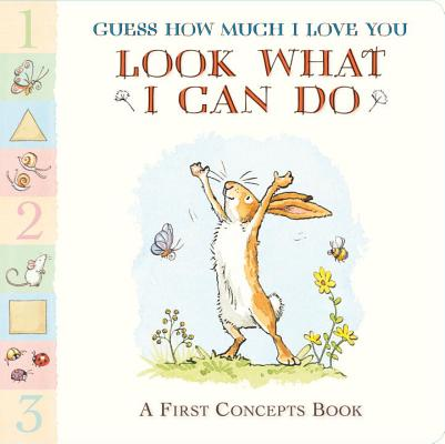 Guess How Much I Love You: Look What I Can Do: A First Concepts Book Cover Image