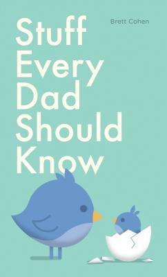 Stuff Every Dad Should Know (Stuff You Should Know #9) Cover Image