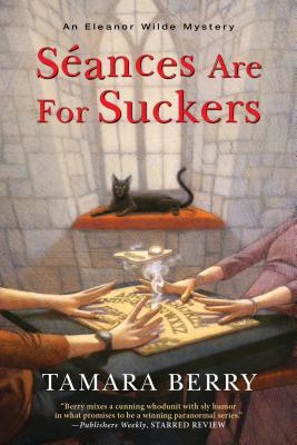 Séances Are for Suckers (An Eleanor Wilde Mystery #1) Cover Image