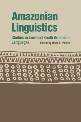 Amazonian Linguistics: Studies in Lowland South American Languages (Texas Linguistics) Cover Image