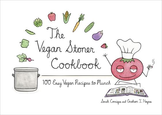 The Vegan Stoner Cookbook: 100 Easy Vegan Recipes to Munch Cover Image